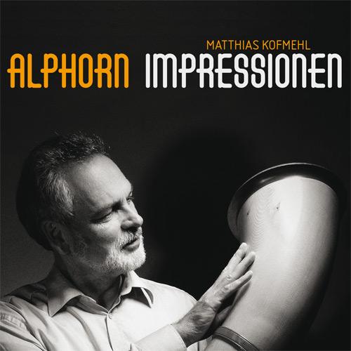 Matthias Kofmehl | Alphorn Impressionen